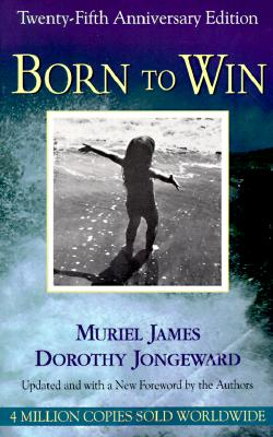 Image for Born To Win: Transactional Analysis With Gestalt Experiments