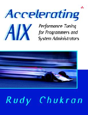 Image for Accelerating AIX: Performance Tuning for Programmers and Systems Administrators