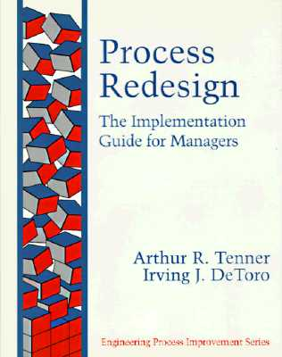 Image for Process Redesign: The Implementation Guide for Managers Arthur R. Tenner and Irving J. DeToro