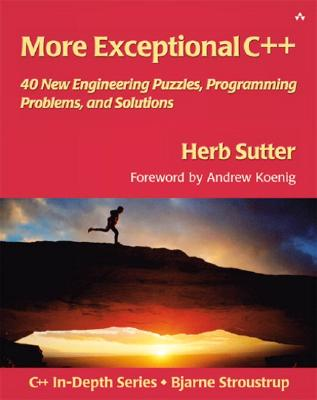 Image for More Exceptional C++: 40 New Engineering Puzzles, Programming Problems, and Solutions