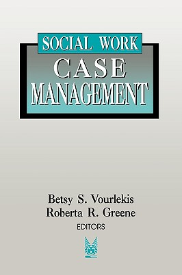 Social Work Case Management (Modern Applications of Social Work)