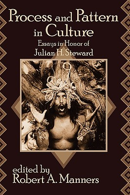 Image for Process and Pattern in Culture: Essays in Honor of Julian H. Steward
