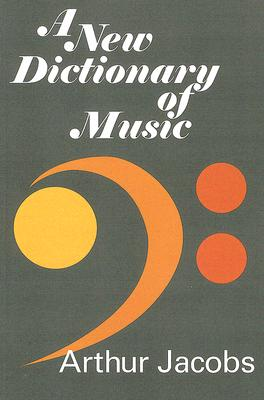 A New Dictionary of Music, Jacobs, Arthur