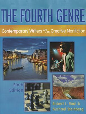 Image for The Fourth Genre: Contemporary Writers of/on Creative Nonfiction (6th Edition)