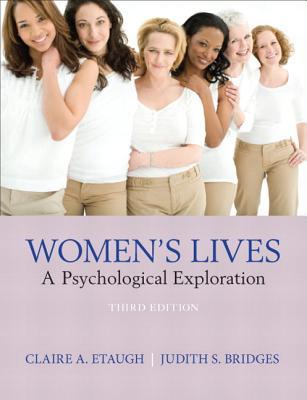 Women's Lives: A Psychological Exploration (3rd Edition), Claire A. Etaugh, Judith S. Bridges