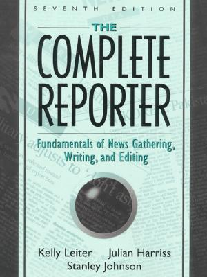 Image for The Complete Reporter: Fundamentals of News Gathering, Writing, and Editing (7th Edition)