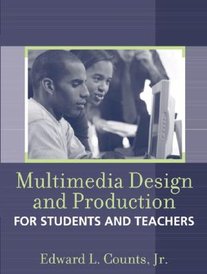 Image for Multimedia Design and Production for Students and Teachers