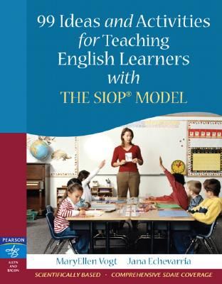 Image for 99 Ideas and Activities for Teaching English Learners with the SIOP Model