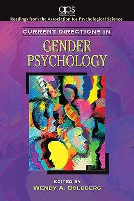 Current Directions in Gender Psychology for Women's Lives: A Psychological Exploration, Association for Psychological Science, Wendy Goldberg
