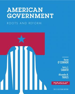 Image for American Government: Roots and Reform: 2012 Election Edition