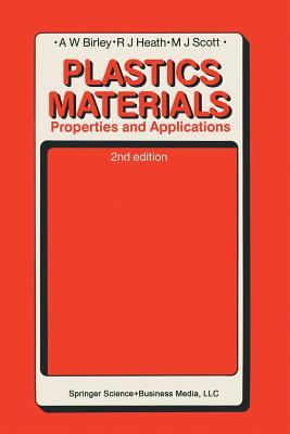 Plastics Materials: Properties and Applications, Birley, Arthur W.