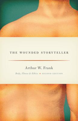 Image for The Wounded Storyteller: Body, Illness, and Ethics, Second Edition