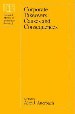 Image for Corporate Takeovers: Causes and Consequences (National Bureau of Economic Research Project Report)