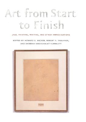 Image for Art from Start to Finish: Jazz, Painting, Writing, and Other Improvisations