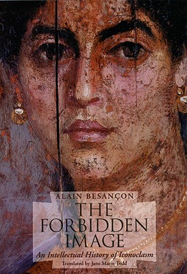 Image for The Forbidden Image: An Intellectual History of Iconoclasm