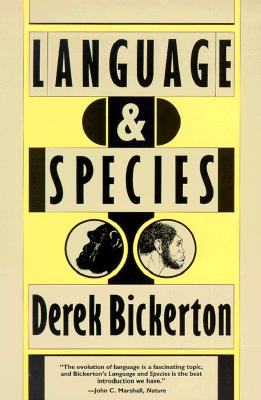 Language & Species, Bickerton, Derek