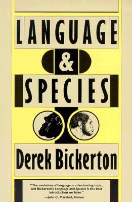 Language & Species, Bickerton, Derek