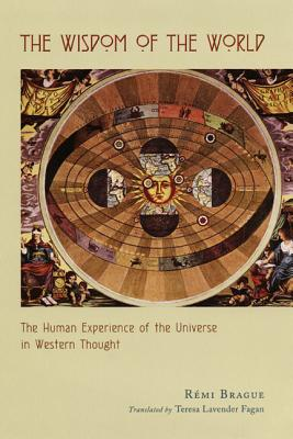 Image for Wisdom of the World : The Human Experience of the Universe in Western Thought