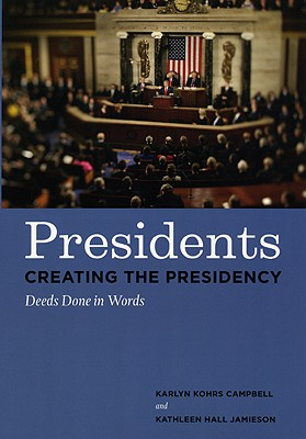 Image for Presidents Creating the Presidency: Deeds Done in Words
