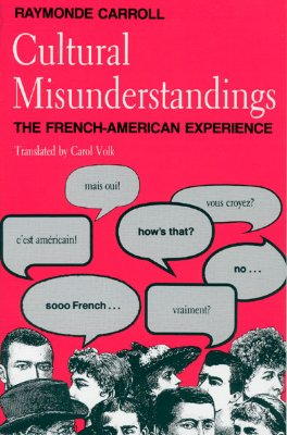 Cultural Misunderstandings: The French-American Experience, Carroll, Raymonde