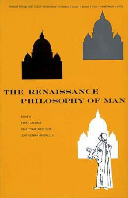 Image for The Renaissance Philosophy of Man: Petrarca, Valla, Ficino, Pico, Pomponazzi, Vives (Phoenix Books)