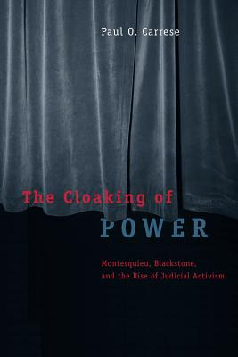 Image for The Cloaking of Power: Montesquieu, Blackstone, and the Rise of Judicial Activism