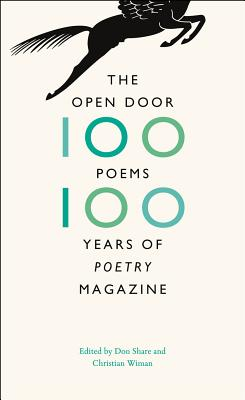 The Open Door: One Hundred Poems, One Hundred Years of 'Poetry' Magazine, Don Share, Christian Wiman