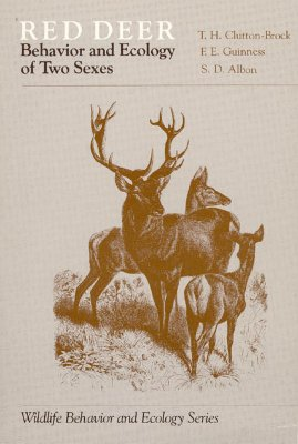 Red Deer: Behavior and Ecology of Two Sexes (Wildlife Behavior and Ecology series), Clutton-Brock, T. H.; Guinness, F. E.; Albon, S. D.