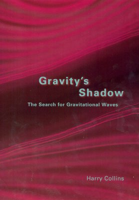 Image for Gravity's Shadow: The Search for Gravitational Waves