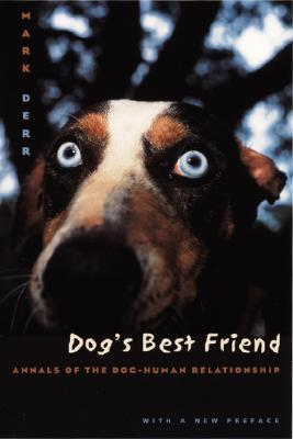 Image for Dog's Best Friend: Annals of the Dog-Human Relationship