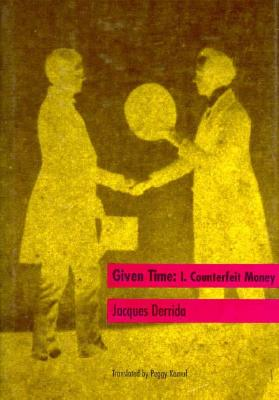 Given Time: I.  Counterfeit Money (v. 1), Derrida, Jacques