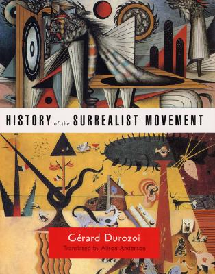 HISTORY OF THE SURREALIST MOVEMENT, GERARD DUROZOI