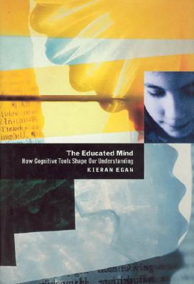 Image for Educated Mind: How Cognitive Tools Shape Our Understanding, The