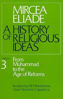 Image for A History of Religious Ideas, Vol. 3: From Muhammad to the Age of Reforms