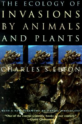 The Ecology of Invasions by Animals and Plants, Elton, Charles S.