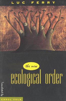 The New Ecological Order, Ferry, Luc