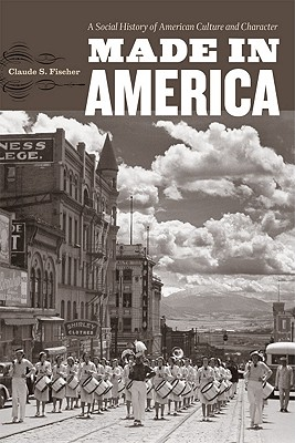 Image for Made in America: A Social History of American Culture and Character