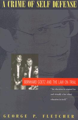 Image for Crime of Self-Defense: Bernhard Goetz and the Law on Trial