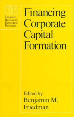 Image for Financing Corporate Capital Formation (National Bureau of Economic Research Project Report)