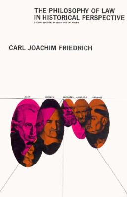 The Philosophy of Law in Historical Perspective (Phoenix Books), Friedrich, Carl Joachim