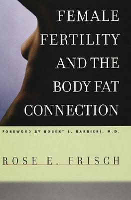 Image for Female Fertility and the Body Fat Connection (Women in Culture and Society)