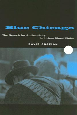 Image for Blue Chicago: The Search for Authenticity in Urban Blues Clubs
