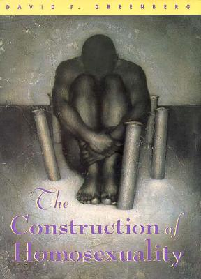 The Construction of Homosexuality, GREENBERG, Dr. David F.