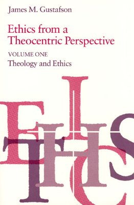 Image for Ethics from a Theocentric Perspective, Volume 1. Theology and Ethics