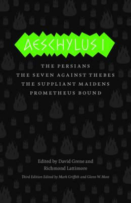 Image for Aeschylus I: The Persians, The Seven Against Thebes, The Suppliant Maidens, Prometheus Bound (The Complete Greek Tragedies)