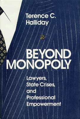 Image for Beyond Monopoly: Lawyers, State Crises, and Professional Empowerment