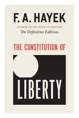 Image for The Constitution of Liberty: The Definitive Edition (Volume 17) (The Collected Works of F. A. Hayek)