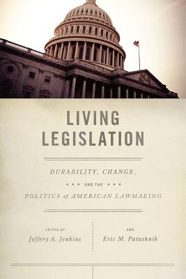 Image for Living Legislation: Durability, Change, and the Politics of American Lawmaking