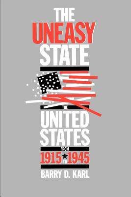 Image for The Uneasy State: The United States from 1915 to 1945