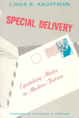 Special Delivery: Epistolary Modes in Modern Fiction (Women in Culture and Society), Kauffman, Linda S.